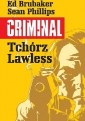 Okładka książki Criminal. Tchórz/Lawless Ed Brubaker, Sean Phillips, Val Staples