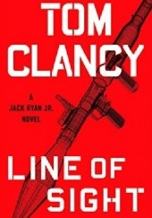 Okładka książki Line of Sight Tom Clancy, Mike Maden