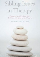 Okładka książki Sibling Issues in Therapy: Research and Practice with Children, Adolescents and Adults Avidan Milevsky