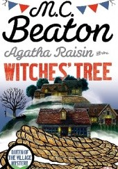 Okładka książki Agatha Raisin and The Witches Tree M.C. Beaton