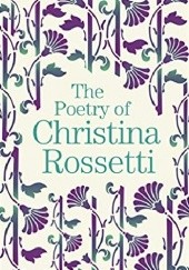 Okładka książki The Poetry of Christina Rossetti Christina Rossetti
