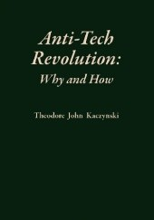 Okładka książki Anti-Tech Revolution: Why and How Theodore Kaczynski