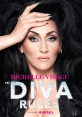 Okładka książki The Diva Rules: Ditch the Drama, Find Your Strength, and Sparkle Your Way to the Top Michelle Visage