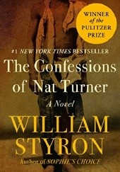 Okładka książki The Confessions of Nat Turner: A Novel William Styron