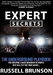 Okładka książki Expert Secrets: The Underground Playbook For Creating a Mass Movement of People Who Will Pay For Your Advice. Russell Brunson
