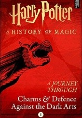Okładka książki Harry Potter: A Journey Through Charms and Defence Against the Dark Arts J.K. Rowling