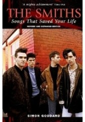 Okładka książki The Smiths. Songs That Saved Your Life (Revised Edition) Simon Goddard
