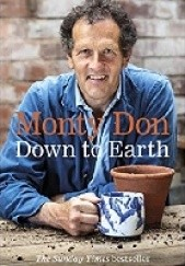 Okładka książki Down to Earth: Gardening Wisdom Monty Don