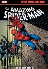 Okładka książki Amazing Spider-Man- Epic Collection- The Goblin Lives Stan Lee, John Romita Sr.