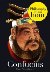 Okładka książki Confucius: Philosophy in an Hour Paul Strathern