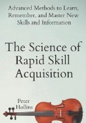 Okładka książki The Science of Rapid Skill Acquisition Peter Hollins