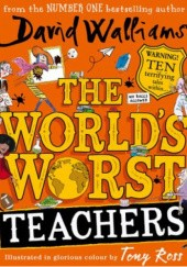 Okładka książki The Worlds Worst Teachers David Walliams