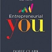 Okładka książki Entrepreneurial You: Monetize Your Expertise, Create Multiple Income Streams, and Thrive Dorie Clark