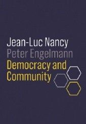 Okładka książki Democracy and Community Peter Engelmann, Jean-Luc Nancy