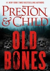 Okładka książki Old Bones Lincoln Child, Douglas Preston