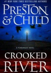 Okładka książki Crooked River Lincoln Child, Douglas Preston