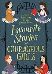 Okładka książki Favourite Stories of Courageous Girls Louisa May Alcott