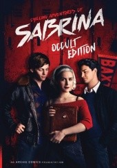 Okładka książki Chilling Adventures of Sabrina: Occult Edition Roberto Aguirre-Sacasa, Robert Hack