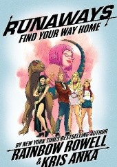 Okładka książki Runaways Vol.1: Find Your Way Home Kris Anka, Rainbow Rowell