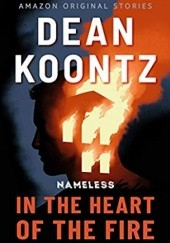 Okładka książki In the Heart of the Fire Dean Koontz