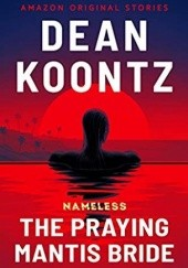Okładka książki The Praying Mantis Bride Dean Koontz