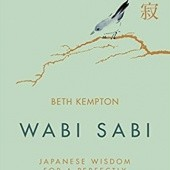 Okładka książki Wabi Sabi: Japanese Wisdom for a Perfectly Imperfect Life Beth Kempton