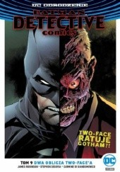 Okładka książki Batman - Detective Comics: Dwa oblicz Two-Facea James Robinson, Stephen Segovia, Carmine di Giandomenico