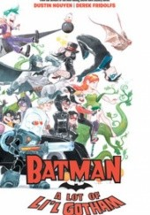 Okładka książki Batman: A Lot of Lil Gotham Derek Fridolfs, Dustin Nguyen