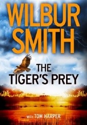 Okładka książki The Tigers Prey Tom Harper, Wilbur Smith