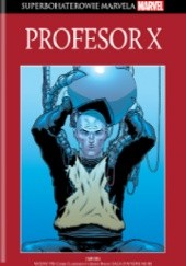 Okładka książki Profesor X: Wojna psi/ Saga o wyspie Muir Steven Butler, John Byrne, Chris Claremont, Peter David, Kirk Jarvinen, Andy Kubert, Jim Lee, Fabian Nicieza, Whilce Portacio, Paul Smith