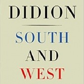 Okładka książki South and West: From a Notebook Joan Didion