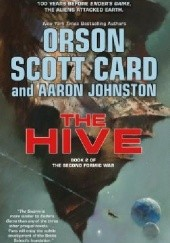 Okładka książki The Hive Orson Scott Card, Aaron Johnston