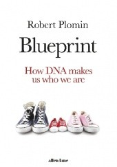 Okładka książki Blueprint: How DNA makes us who we are Robert Plomin