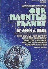 Okładka książki Our Haunted Planet John A. Keel