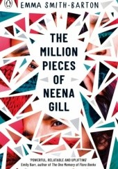 Okładka książki The Million Pieces of Neena Gill Emma Smith-Barton