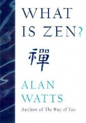 Okładka książki What is Zen? Alan Watts