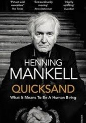 Okładka książki Quicksand. What It Means to Be a Human Being Henning Mankell