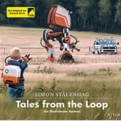 Okładka książki Tales from the Loop Simon Stålenhag