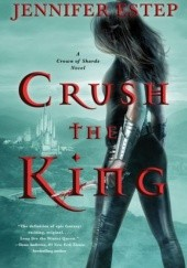 Okładka książki Crush the King Jennifer Estep