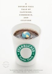 Okładka książki Starbucked: A Double Tall Tale of Caffeine, Commerce, and Culture Taylor Clark