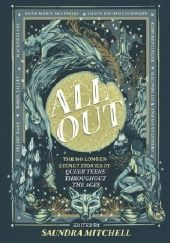 Okładka książki All Out: The No-Longer-Secret Stories of Queer Teens throughout the Ages Saundra Mitchell