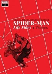 Okładka książki Spider-Man: Life Story Vol.4- The 90s Mark Bagley, Chip Zdarsky