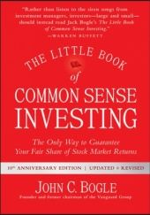 Okładka książki The Little Book of Common Sense Investing: The Only Way to Guarantee Your Fair Share of Stock Market Returns John C. Bogle
