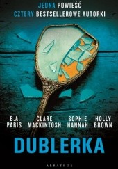 Okładka książki Dublerka Sophie Hannah, Clare Mackintosh, B.A. Paris, Holly Brown