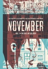 Okładka książki November Vol 1: The girl of the roof Kurt Ankeny, Elsa Charretier, Matt Fraction, Matt Hollingsworth