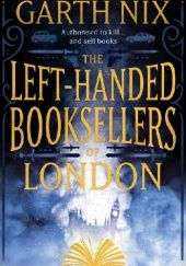 Okładka książki The Left-Handed Booksellers of London Garth Nix