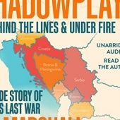 Okładka książki Shadowplay: Behind the Lines and Under Fire. The Inside Story of Europes Last War Tim Marshall