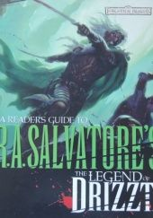 Okładka książki A Readers Guide To R. A. Salvatores The Legend Of Drizzt Philip Athans