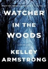 Okładka książki Watcher in the Woods Kelley Armstrong