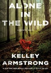 Okładka książki Alone in the Wild Kelley Armstrong